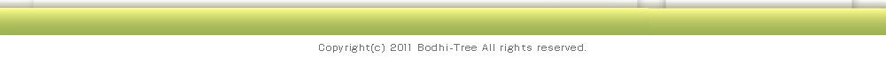 Copyright(c) 2011 Bodhi-Tree All rights reserved.